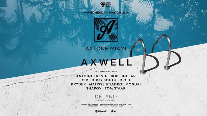 Axwell and Dirty South DJ Set at Axtone party at Delano Beach Club Miami